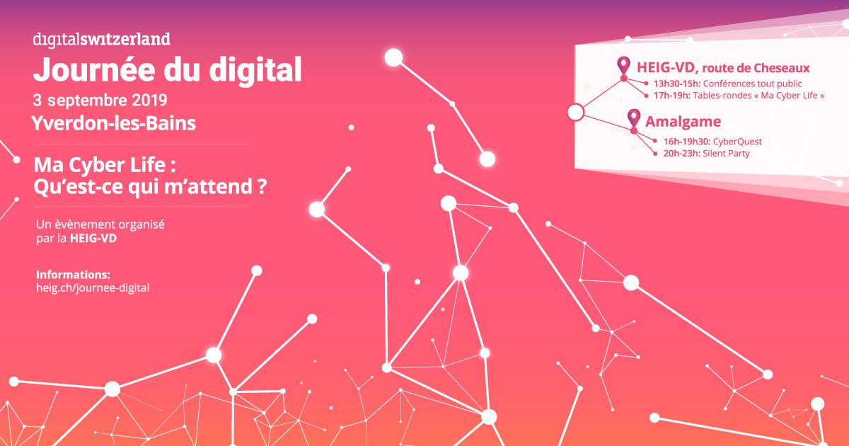 Journée du Digital à la HEIG-VD : «Ma Cyber life, qu'est-ce qui m'attend ?»- 3 septembre 2019